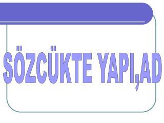 S�ZC�KTE YAPI,AD