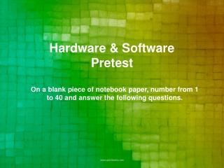 Hardware & Software Pretest