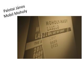 Palotai János Mobil Moholy