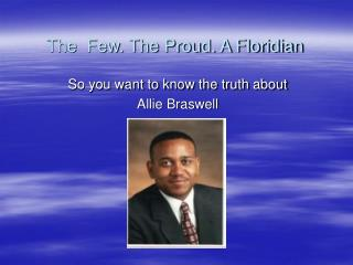 The  Few. The Proud. A Floridian