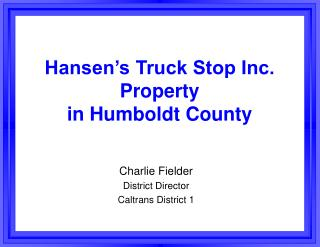Hansen's Truck Stop Inc. Property in Humboldt County