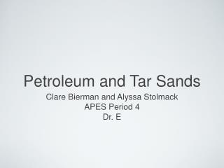 Petroleum and Tar Sands