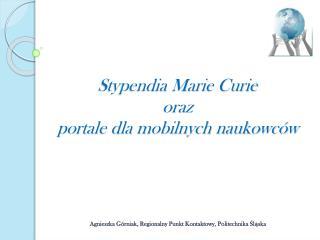 Stypendia Marie Curie  oraz  portale dla mobilnych naukowców