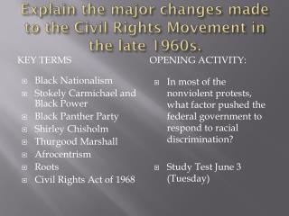 Explain the major changes made to the Civil Rights Movement in the late 1960s.