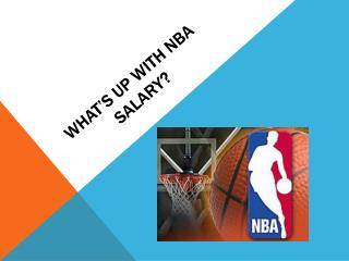 What�s up with nba salary?