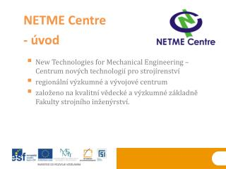 New Technologies for Mechanical Engineering – Centrum  nových technologií  pro  strojírenství