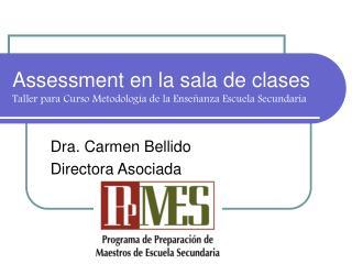 Assessment en la sala de clases Taller para Curso Metodolog a de la Ense anza Escuela Secundaria