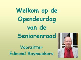 Voorzitter Edmond Raymaekers
