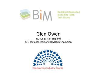 Welcome Glen Owen RD ICE East of England CIC Regional chair and BIM Hub Champion