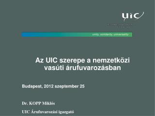 Az UIC szerepe a nemzetközi  vasúti árufuvarozásban