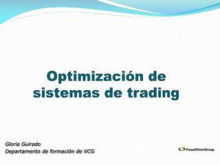 Optimizaci�n de sistemas de trading