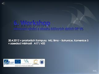 6 . Workshop věnovaný plnění a obsahu klíčových aktivit OP VK