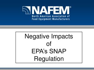 Negative Impacts  of  EPA's SNAP Regulation