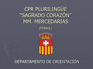 """CPR PLURILINGÜE """"SAGRADO CORAZÓN"""" MM. MERCEDARIAS (FERROL)"""