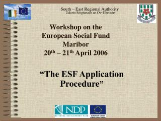 Workshop on the  European Social Fund Maribor 20 th  – 21 th  April 2006