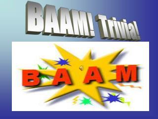 BAAM!  Trivia!