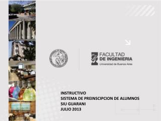 INSTRUCTIVO  SISTEMA DE PREINSCIPCION DE ALUMNOS SIU GUARANI JULIO 2013