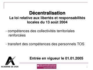 Décentralisation La loi relative aux libertés et responsabilités locales du 13 août 2004