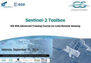 Sentinel-2 Toolbox 5th ESA Advanced Training Course on Land Remote Sensing