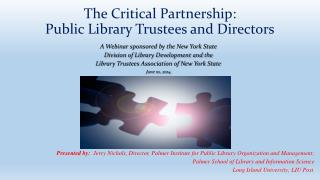 The Critical Partnership:  Public Library Trustees and Directors