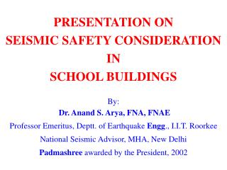 PRESENTATION ON  SEISMIC SAFETY CONSIDERATION  IN  SCHOOL BUILDINGS