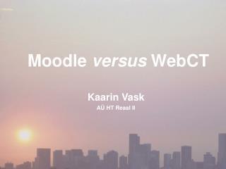 Moodle  versus  WebCT
