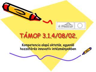 TÁMOP 3.1.4/08/02.