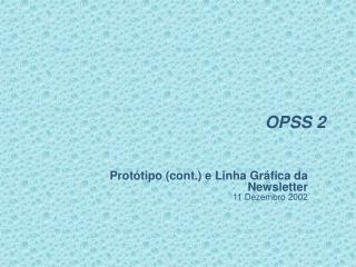 OPSS 2