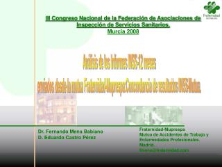 Fraternidad-Muprespa Mutua de Accidentes de Trabajo y Enfermedades Profesionales. Madrid.
