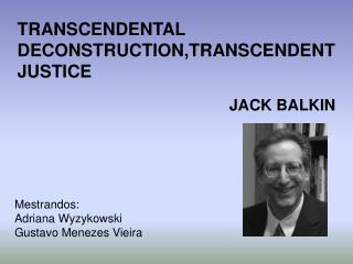 TRANSCENDENTAL DECONSTRUCTION,TRANSCENDENT JUSTICE