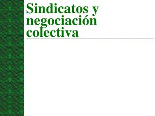 Sindicatos y negociaci n colectiva