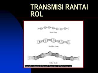 TRANSMISI RANTAI ROL