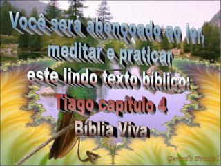 Você será abençoado ao ler, meditar e praticar este lindo texto bíblico: Tiago capítulo 4