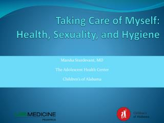 Taking Care of Myself:  Health, Sexuality, and Hygiene