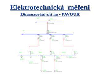 Elektrotechnická  měření Dimenzování sítí nn - PAVOUK