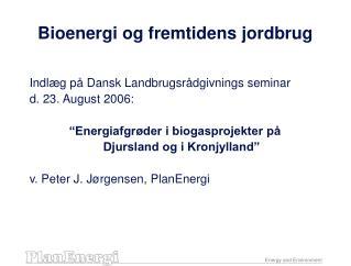 Bioenergi og fremtidens jordbrug