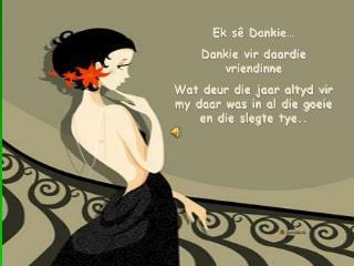 Ek sê Dankie… Dankie vir daardie vriendinne