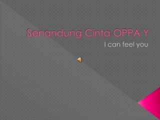 Senandung Cinta  OPPA Y