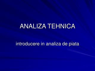 ANALIZA TEHNICA