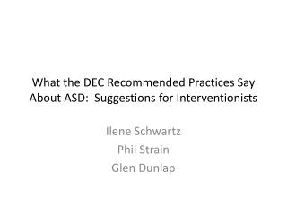 What the DEC Recommended Practices Say About ASD:  Suggestions for Interventionists