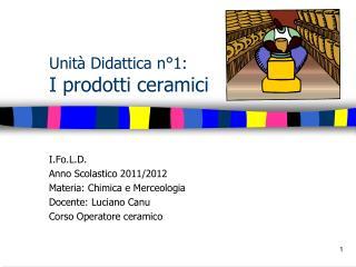 Unit  Didattica n 1: I prodotti ceramici