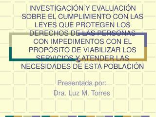 Presentada por: Dra. Luz M. Torres