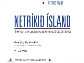 Guðbjörg Sigurðardóttir Skrifstofustjóri í forsætisráðuneyti 7. maí 2008