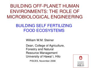 BUILDING OFF-PLANET HUMAN ENVIRONMENTS: THE ROLE OF MICROBIOLOGICAL ENGINEERING