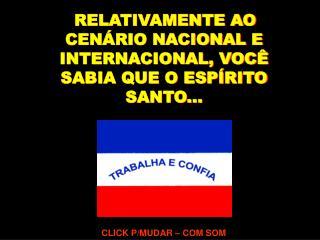 RELATIVAMENTE AO CENÁRIO NACIONAL E INTERNACIONAL, VOCÊ SABIA QUE O ESPÍRITO SANTO...