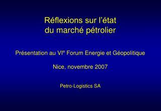 Réflexions sur l'état du marché pétrolier