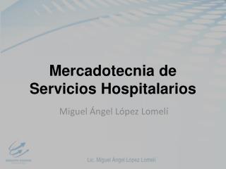 Mercadotecnia de Servicios  Hospitalarios