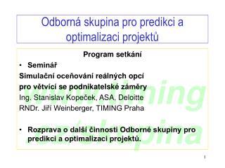 Odborn� skupina pro predikci a optimalizaci projekt?