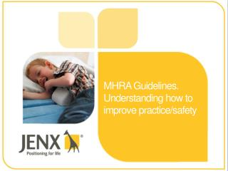 MHRA Guidelines.  Understanding how to improve practice/safety