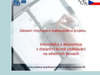 Základní informace k realizovanému projektu